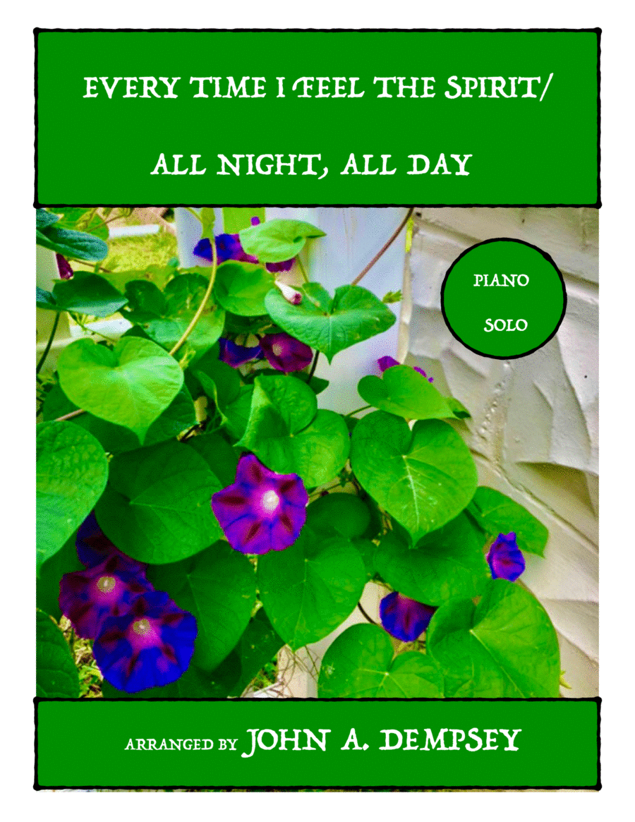Piano Spirituals: Every Time I Feel the Spirit / All Night, All Day