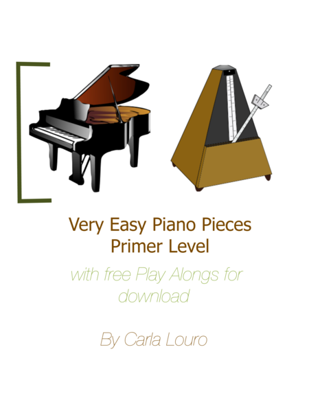 Very Easy Piano Pieces  Primer Level: with free Play Alongs for download