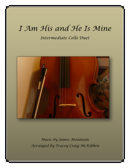 I Am His and He Is Mine (Intermediate Cello Duet)