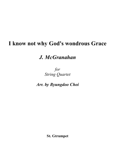I know not why God's wondrous Grace for String Quartet