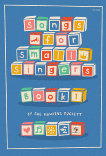 Songs for Small Singers, Book 1
