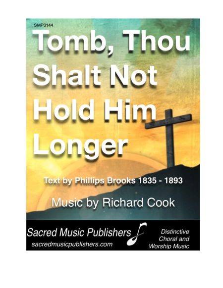 Tomb, Thou Shalt Not Hold Him Longer PIANO VOCAL