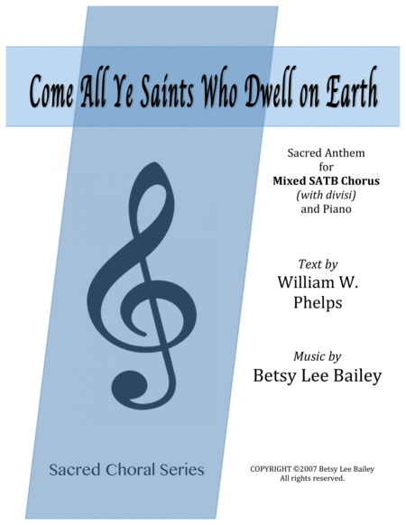Come All Ye Saints Who Dwell on Earth - SATB and Piano