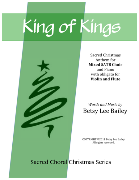 King of Kings - SATB, soloists, piano, and Flute and Violin obligato