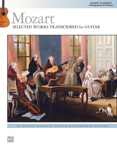 Mozart -- Selected Works Transcribed for Guitar