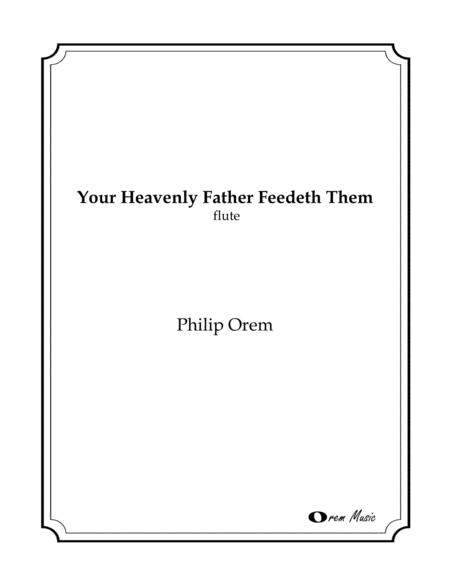 Your Heavenly Father Feedeth Them - Flute part