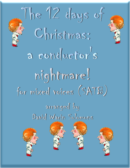 The 12 days of Christmas, a conductor's nightmare (SATB version)