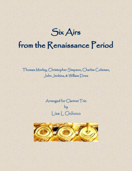 Six Airs from the Renaissance Period for Clarinet Trio