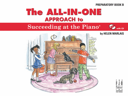 The All-In-One Approach to Succeeding at the Piano - Preparatory Book B