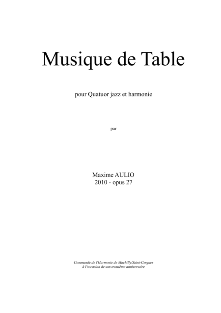 Musique de Table (Tafelmusik), for jazz quartet & wind band - score
