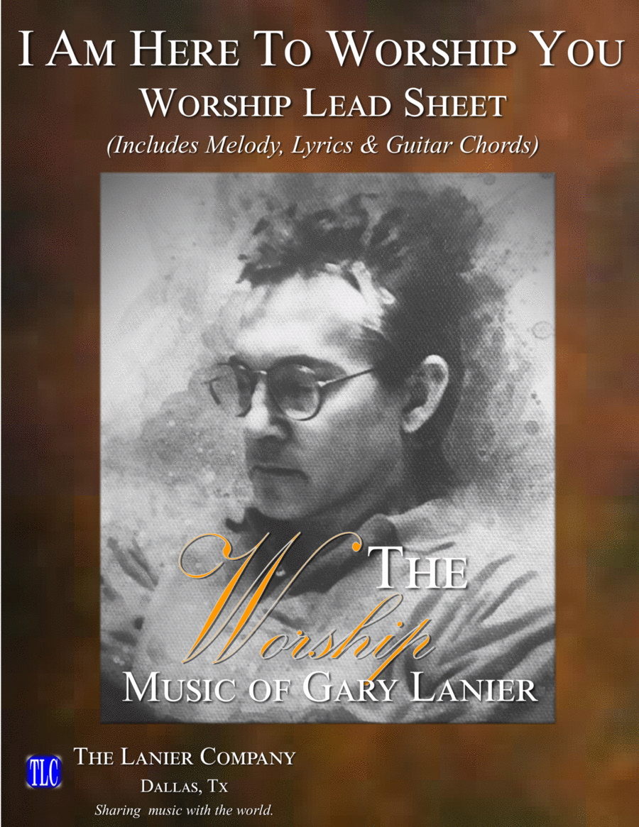 I AM HERE TO WORSHIP YOU (Lead Sheet with melody, lyrics, and chords)