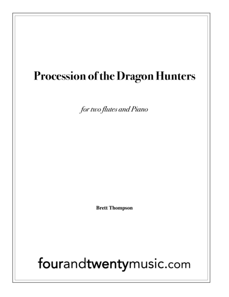 Procession of the Dragon Hunters, for two flutes and piano
