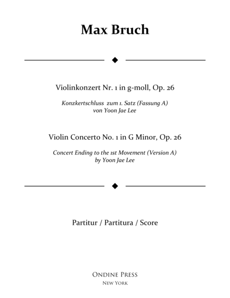 Bruch: Violin Concerto No.1 in G Minor: I. concert ending by Yoon Jae Lee (Version A for Orchestra), Full Score