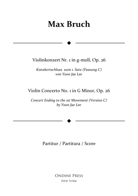Bruch: Violin Concerto No.1 in G Minor: I. concert ending by Yoon Jae Lee (Version C for Orchestra), Full Score
