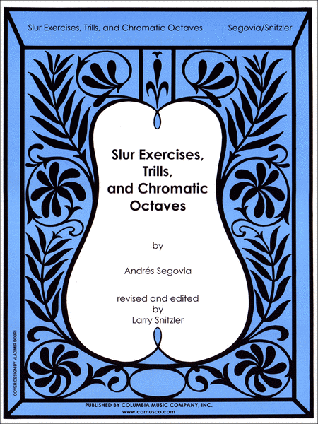 Slur Exercises, Trills, and Chromatic Octaves