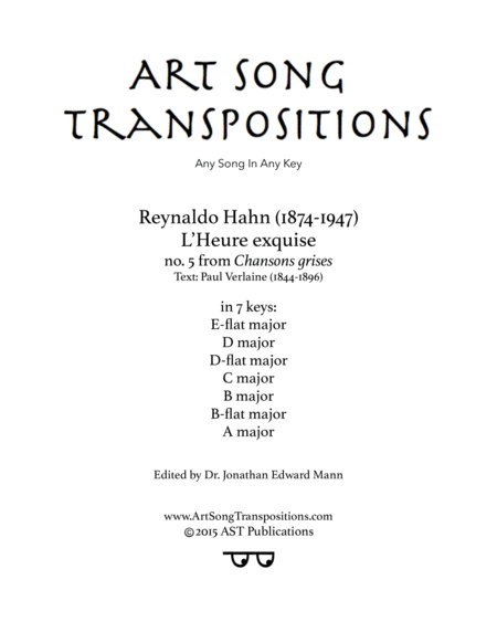 L'heure exquise (in 7 keys: E-flat, D, D-flat, C, B, B-flat, A major)