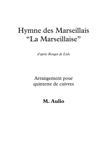 Hymne des Marseillais, French National Anthem - for brass quintet - score and parts