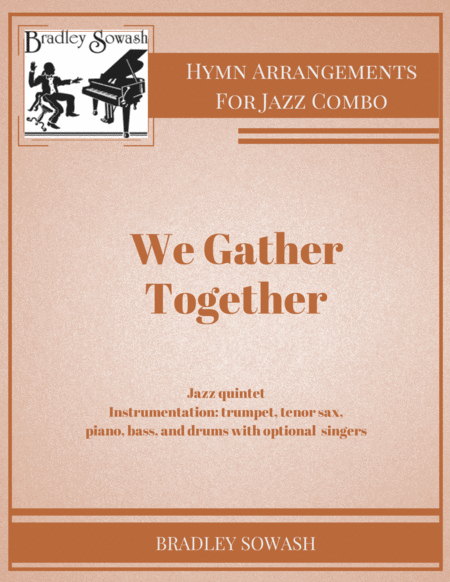We Gather Together - Jazz quintet and singers