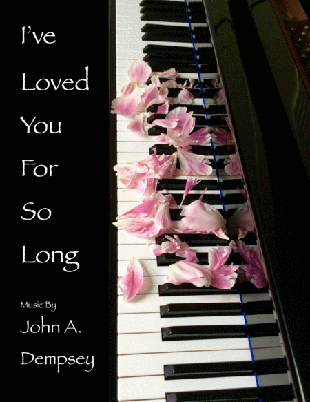 I've Loved You For So Long (Piano Solo)