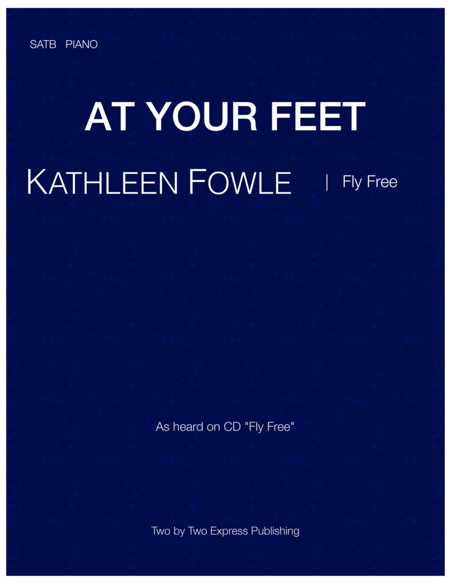 AT YOUR FEET- choir