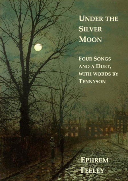 download under the silver moon four songs and a duet with words by tennyson sheet music by. Black Bedroom Furniture Sets. Home Design Ideas