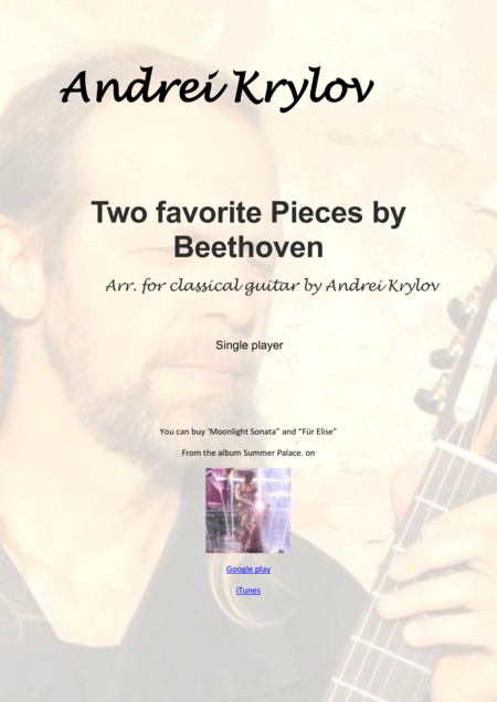 Two favorite pieces by Ludwig van Beethoven (Moonlight Sonata and Fur Elise), easy arrangement for classical guitar by Andrei Krylov