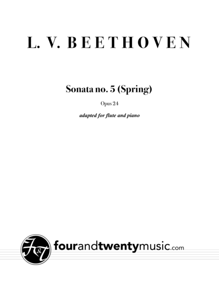 Sonata no. 5 (Spring), opus 24, adapted for flute and piano