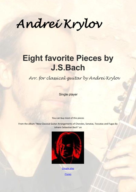 8 favorite pieces by J.S.Bach. Jesu Joy, Arioso, Sheep may safely graze, Sleepers awake etc. arranged for classical guitar