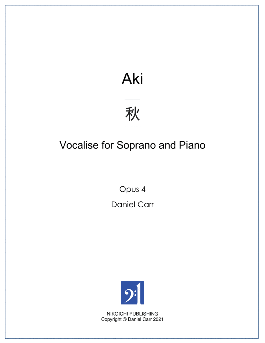 Aki - Vocalise for Soprano and Piano - Opus 4