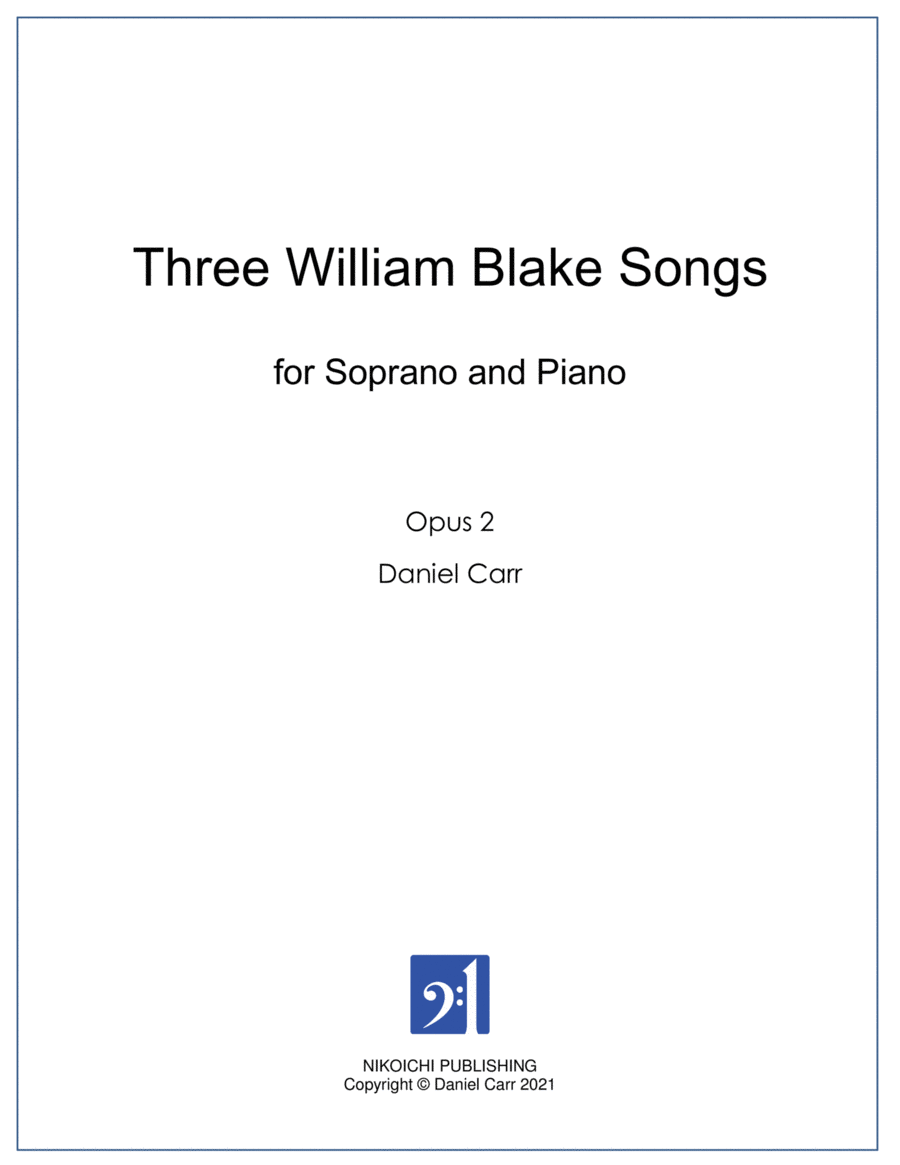 Three William Blake Songs for Soprano and Piano - Opus 2