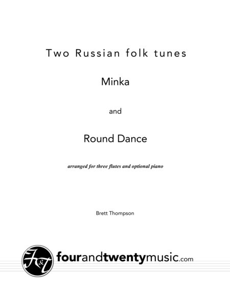 Two Russian Folk Tunes, Minka and Round Dance, - for three flutes and piano