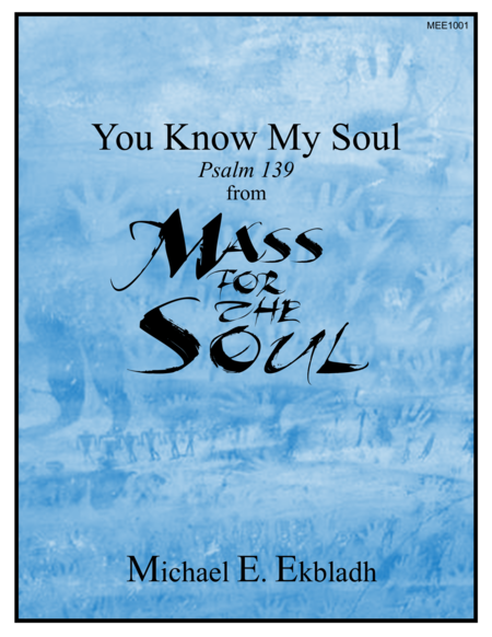 You Know My Soul (from Mass for the Soul)