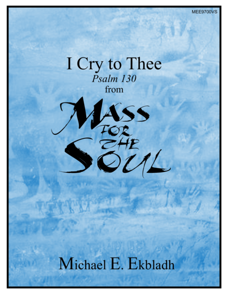 I Cry to Thee (from Mass for the Soul)