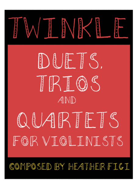 Twinkle: Duets, Trios and Quartets by Heather Figi