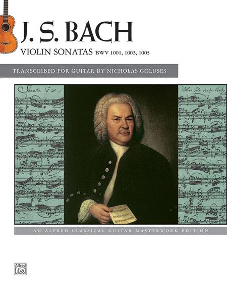 Bach -- Violin Sonatas BWV 1001, 1003, 1005