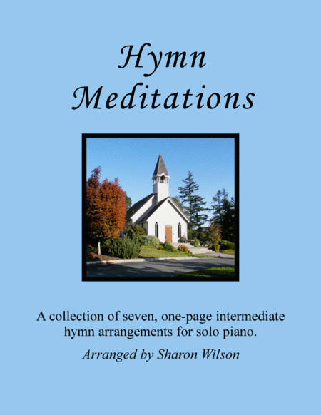 Hymn Meditations (Collection of One Page Hymns for Solo Piano)