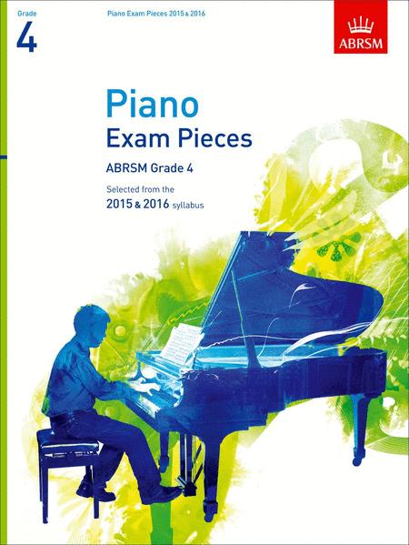 Selected Piano Exam Pieces Grade 4 2015-2016