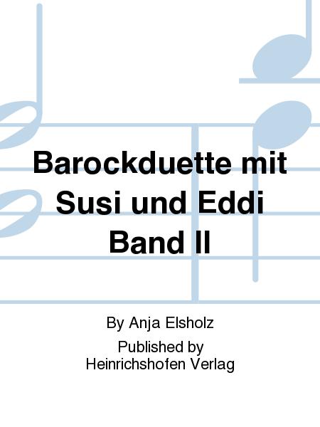 Barockduette mit Susi und Eddi Band II