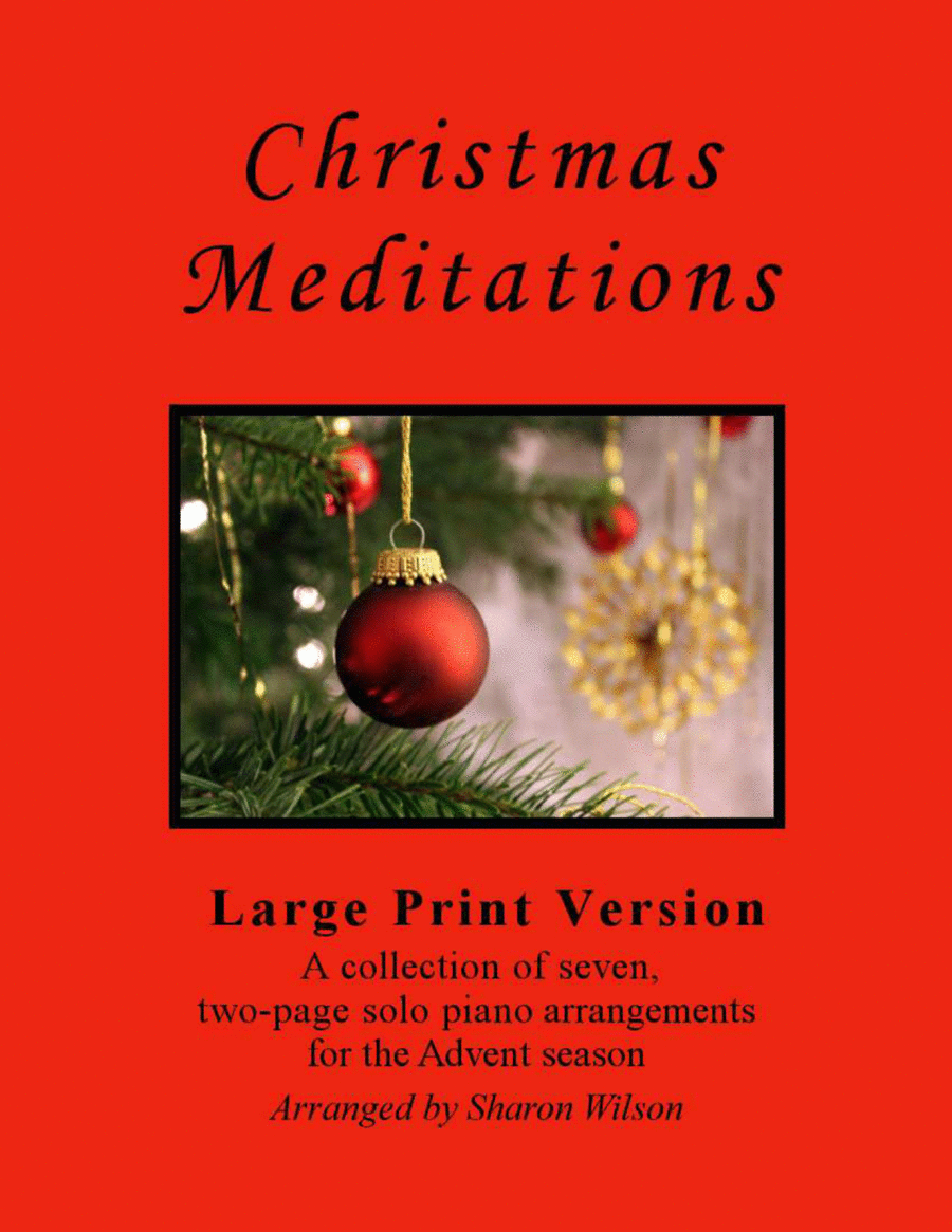 Christmas Meditations (A Collection of Large Print Two-page Carols for Solo Piano)