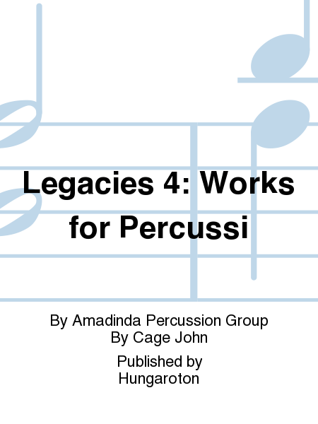Legacies 4: Works for Percussi