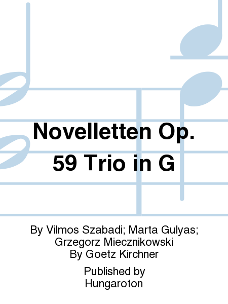 Novelletten Op. 59 Trio in G