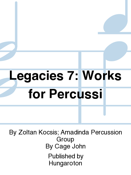 Legacies 7: Works for Percussi