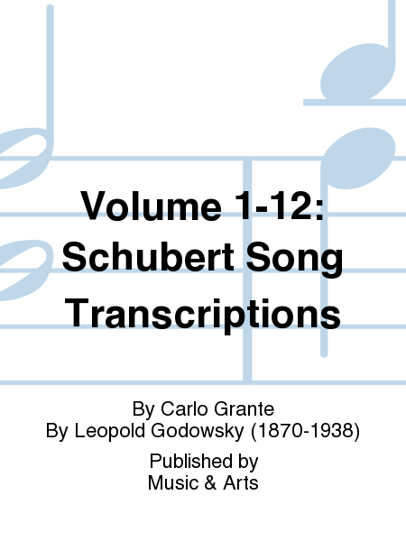 Volume 1-12: Schubert Song Transcriptions