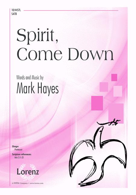Spirit, Come Down