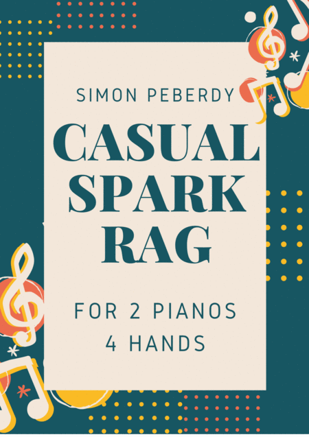 Casual Spark Rag, for 2 Pianos, 4 hands