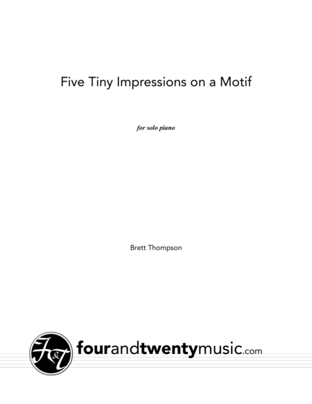 Five Tiny Impressions on a Motif