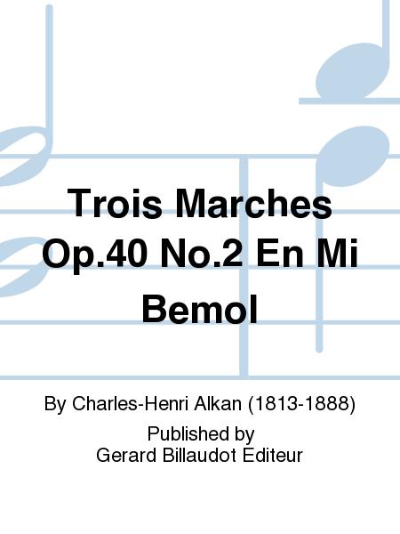 Trois Marches Op.40 No.2 En Mi Bemol