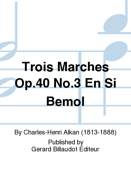 Trois Marches Op.40 No.3 En Si Bemol