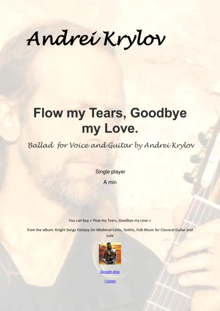 Flow my tears, goodbye my love. Celtic Ballad for Classical guitar and voice by Andrei Krylov