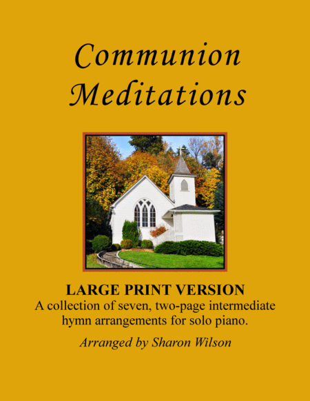 Communion Meditations (A Collection of Large Print Two-page Hymns for Solo Piano)